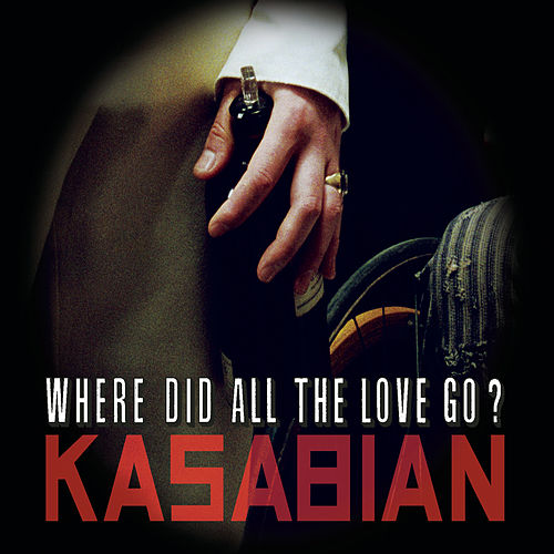 Where Did All The Love Go? de Kasabian