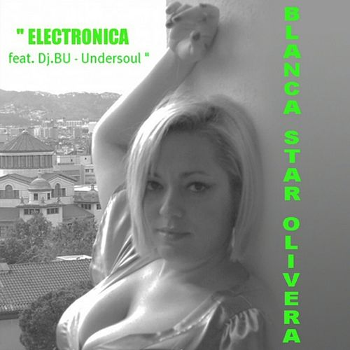 Electronica by Blanca Star Olivera