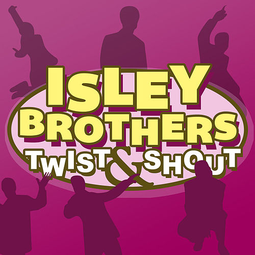 Twist and Shout de The Isley Brothers