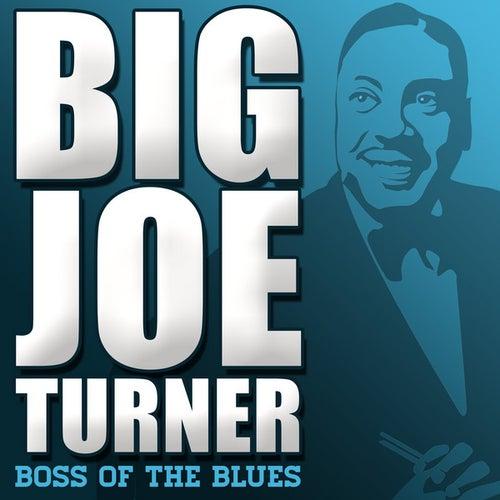 Boss of the Blues by Big Joe Turner