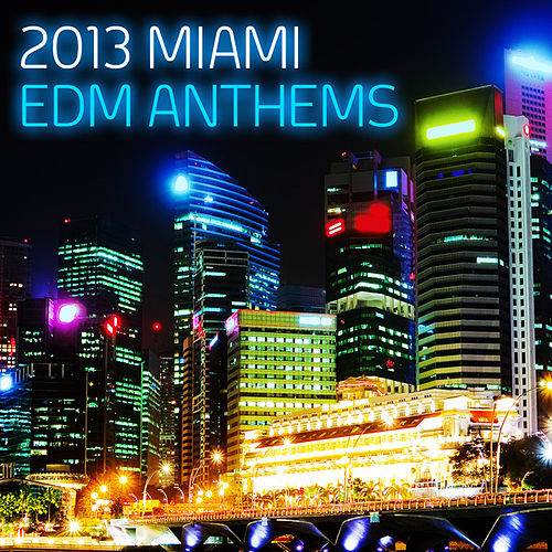 2013 Miami EDM Anthems de Various Artists