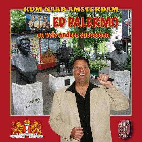 Kom Naar Amsterdam van Ed Palermo