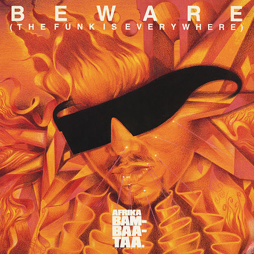 Beware (The Funk Is Everywhere) de Afrika Bambaataa
