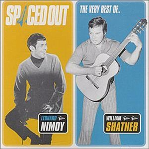 Spaced Out - The Best of Leonard Nimoy & William Shatner de William Shatner