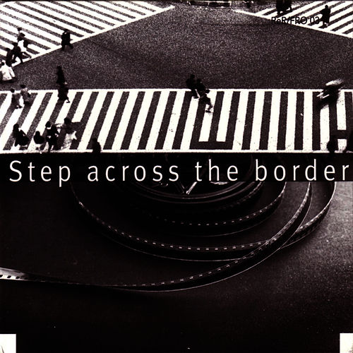 Step Across The Border by Fred Frith