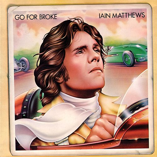 Go For Broke von Iain Matthews