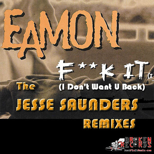 F**k It (i Don't Want U Back) (jesse Saunders Remixes) by Jesse Saunders
