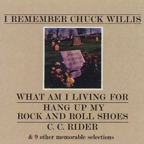 I Remember Chuck Willis by Chuck Willis