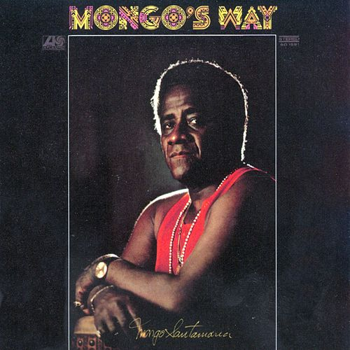 Mongo's Way von Mongo Santamaria