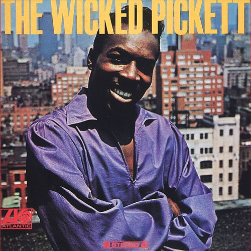 The Wicked Pickett von Wilson Pickett