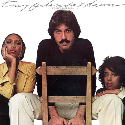 He Don't Love You by Tony Orlando & Dawn