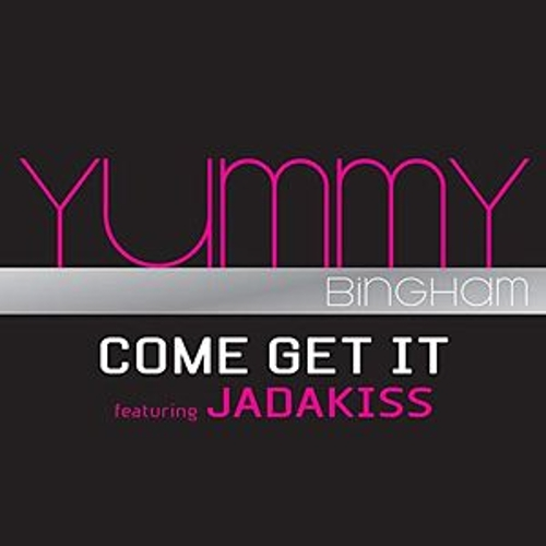 Come Get It Featuring Jadakiss by Yummy Bingham
