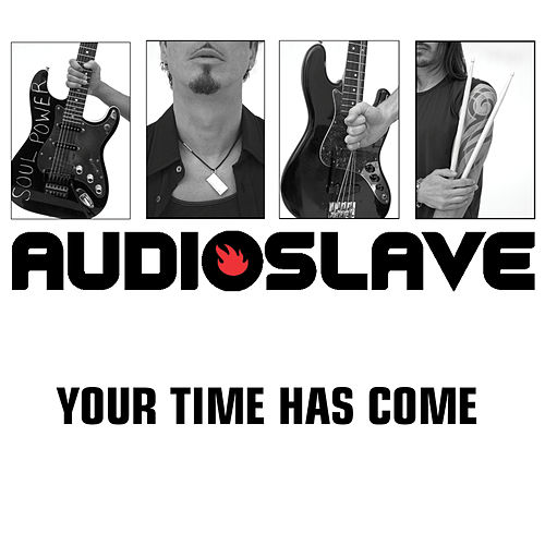 Your Time Has Come by Audioslave