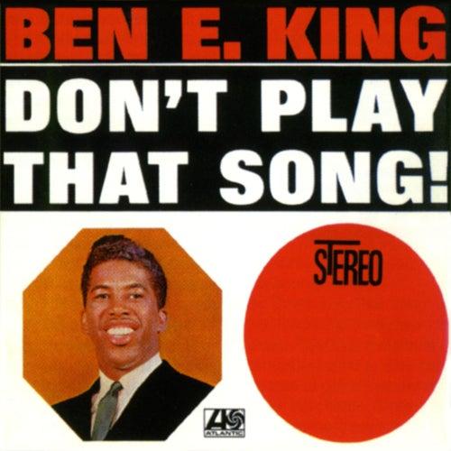 Don't Play That Song de Ben E. King