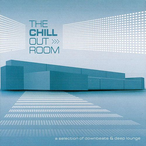 The Chill Out Room by Various Artists
