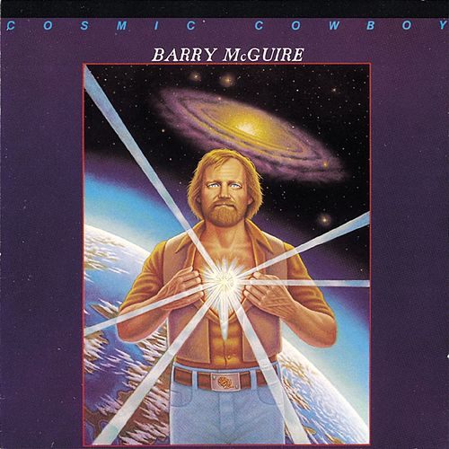 Cosmic Cowboy by Barry McGuire