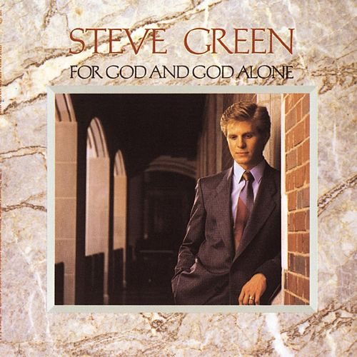For God and God Alone de Steve Green
