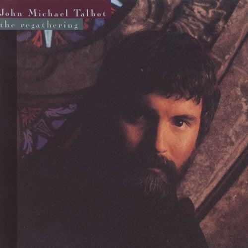 Regathering by John Michael Talbot