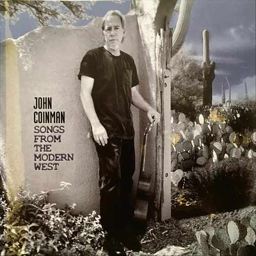 Songs From The Modern West by John Coinman