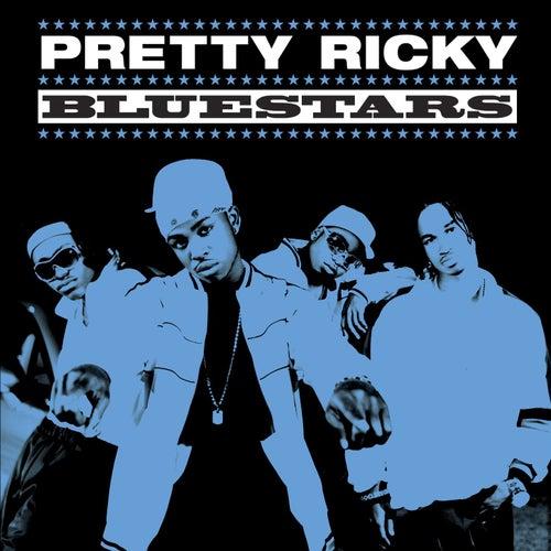 Bluestars by Pretty Ricky