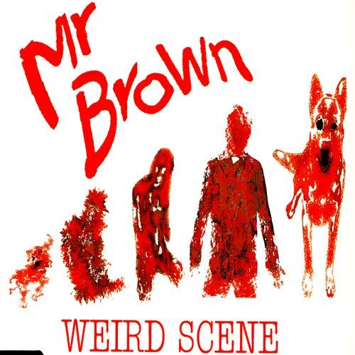 Weird Scene de Mr Brown