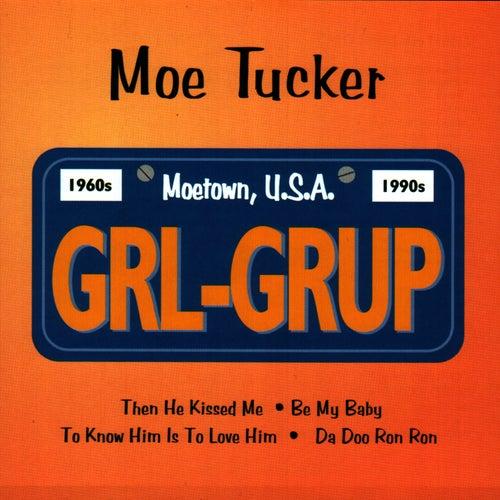 GRL-GRUP by Moe Tucker