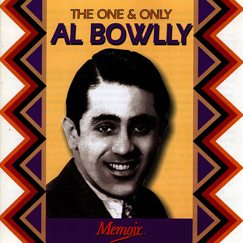 The One and Only Al Bowlly by Al Bowlly