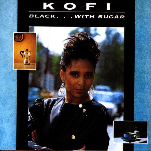 Black ... With Sugar by Kofi