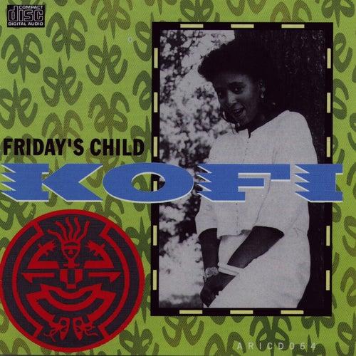 Friday's Child by Kofi