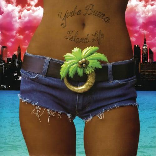 Island Life von Yerba Buena