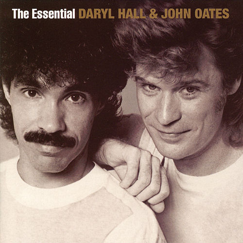The Essential Daryl Hall & John Oates by Daryl Hall & John Oates