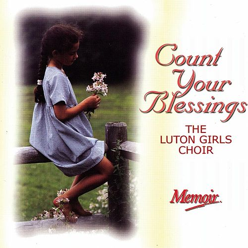 Count Your Blessings by The Luton Girls Choir