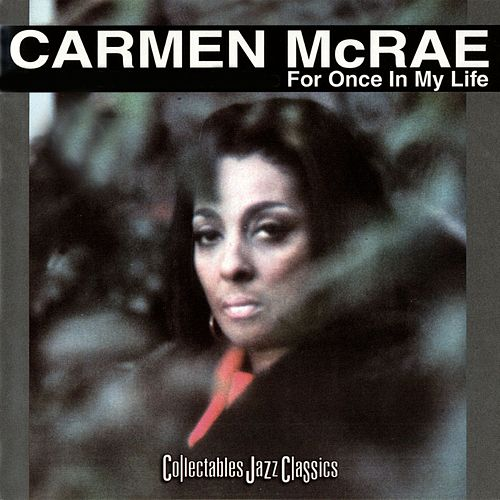 For Once In My Life by Carmen McRae