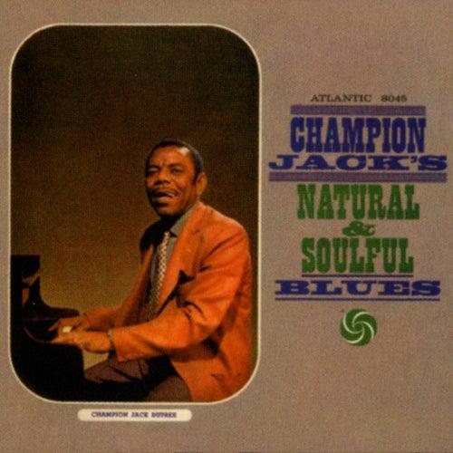 Champion Jack's Natural & Soulful Blues by Champion Jack Dupree