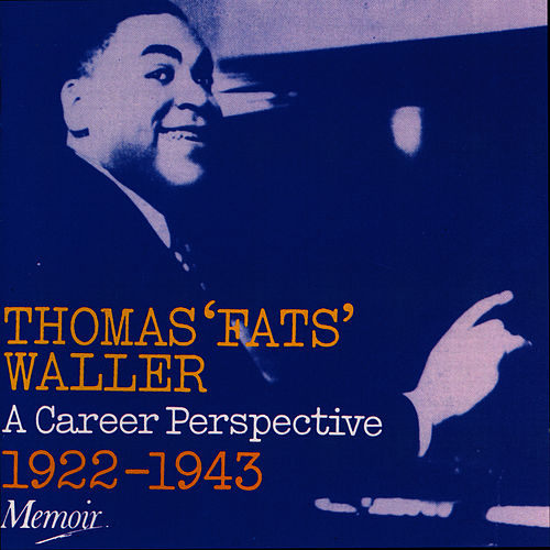 A Career Perspective 1922-1943 by Fats Waller