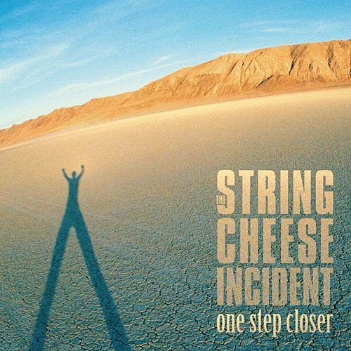 One Step Closer by The String Cheese Incident
