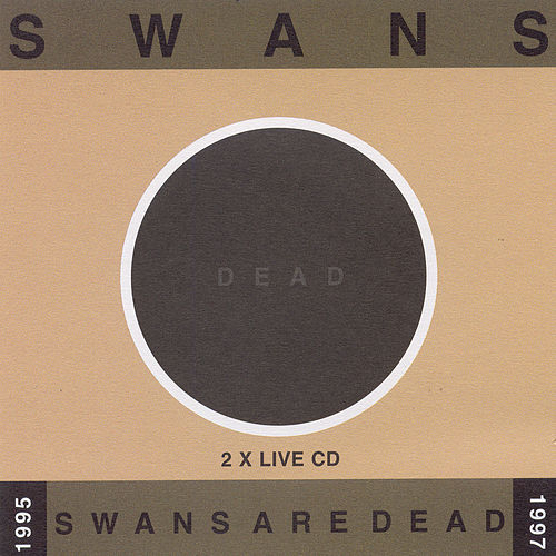 Swans Are Dead Live'95-'97 - Disc 1 by Swans