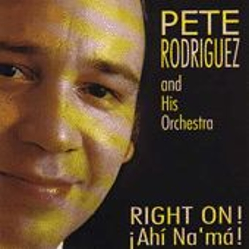 Right On! Ahi Na Ma! von Pete Rodriguez