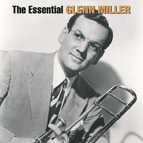 The Essential Glenn Miller de Glenn Miller