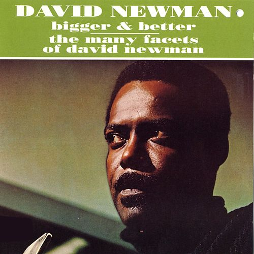 Bigger and Better van David 'Fathead' Newman