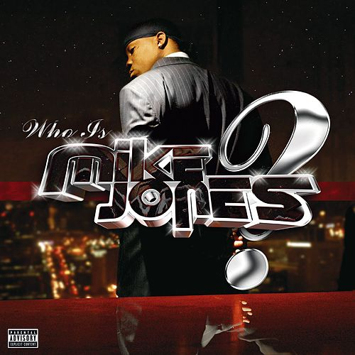 Who Is Mike Jones? (Non-PA Version) by Mike Jones