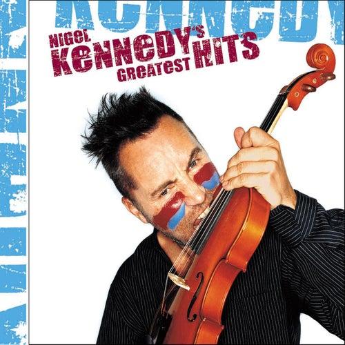 Nigel Kennedy's Greatest Hits by Nigel Kennedy