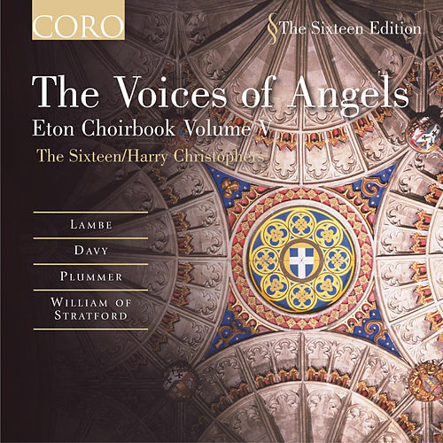 The Voices Of Angels/eton Choirbook Volume V von The Sixteen