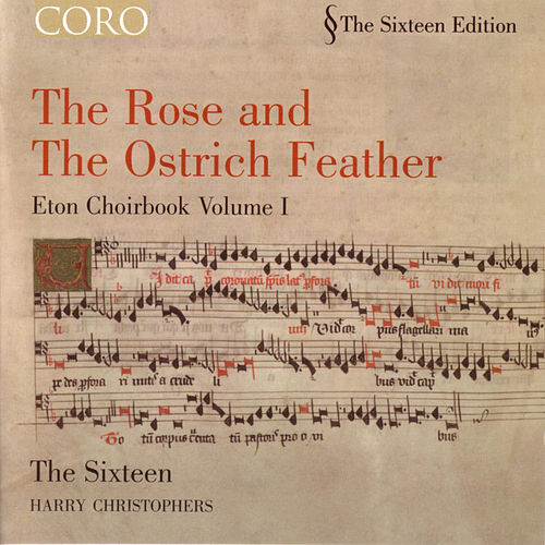 The Rose And The Ostrich Feather/eton Choirbook Volume I von The Sixteen