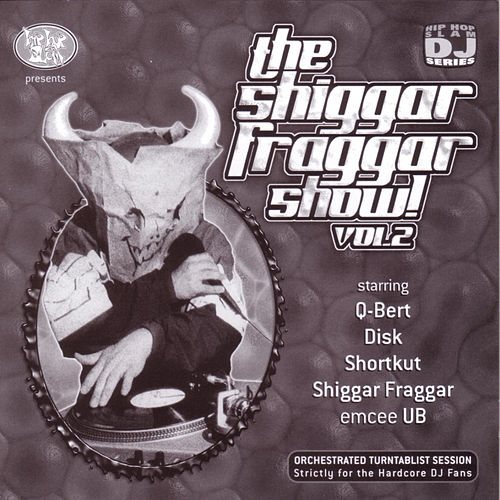 The Shiggar Fraggar Show Vol. 2 de Invisibl Skratch Piklz