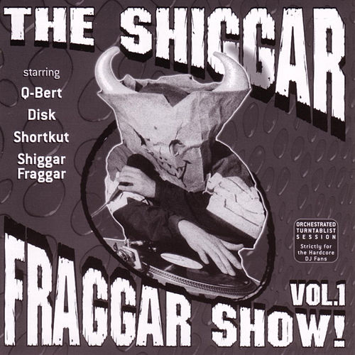 THE Shiggar Fraggar Show Vol. 1 de Invisibl Skratch Piklz