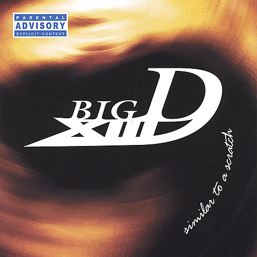 Similar To A Scratch by Big D