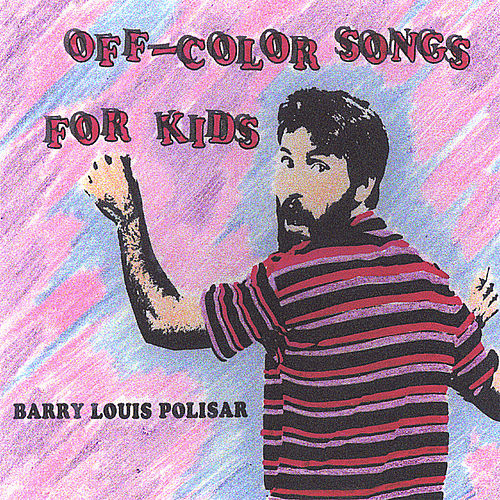 Off-Color Songs for Kids di Barry Louis Polisar