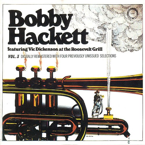 Live At The Roosevelt Grill Vol.3 - feat. Vic Dickenson di Bobby Hackett
