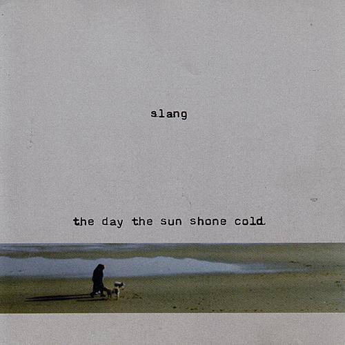 The Day The Sun Shone Cold de Slang